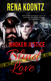 Broken Justice, Blind Love
